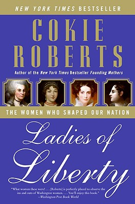 Ladies of Liberty By Roberts, Cokie
