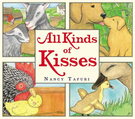 All Kinds of Kisses By Tafuri, Nancy